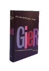 Jelinek, Elfriede  Gier. Ein Unterhaltungsroman.