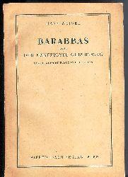 Weigel, Hans  Barabbas oder Der fünfzigste Geburtstag. Eine tragische Revue in drei Akten.