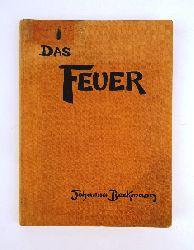 Beckmann, Johanna  Das Feuer.