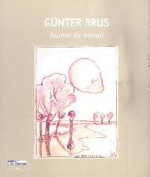 Brus, Günter  Aurore de minuit. Midnight dawn. Mitternachtsröte. Exposition au Musée d