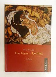 Turrini, Peter  Das Nein - Ce Non. Gedichte. Zweisprachige Ausgabe: Deutsch-französisch.