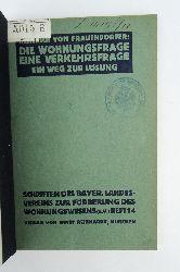 Frauendorfter, Heinrich von  Die Wohnungsfrage eine Verkehrsfrage. Ein Weg zur Lösung.