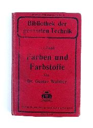 Walther, Gustav  Farben und Farbstoffe.