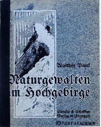 Penck, Walther  Naturgewalten im Hochgebirge.