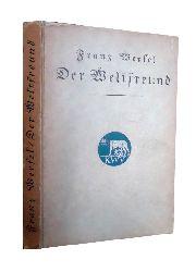Werfel, Franz  Der Weltfreund. Gedichte von Franz Werfel. 2. Auflage.