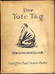 Barlach, Ernst  Der Tote Tag. Drama in fünf Akten. 4. Auflage.