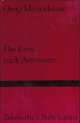 Mandelstam, Ossip  Die Reise nach Armenien. Übertragung aus dem Russischen und Nachwort von Ralph Dutli.