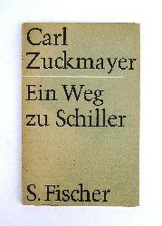 Zuckmayer, Carl  Ein Weg zu Schiller.