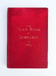 Murray, Kenric B.  The Year-Book of Commerce. An Annual Statistical Volume of Reference, prepared specially for Business Men. Second Year (1891-1892).