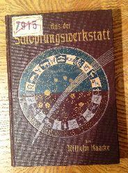 Haacke, Wilhelm  Aus der Schöpfungswerkstatt. 2. Aufl.