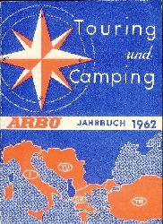 ARBÖ -  Touring und Camping. ARBÖ-Handbuch 1962.