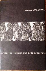 Wostall, Nina / Klein, Traude (Illustr.)  WIDMUNSEXEMPLAR - Goralen. Lieder aus den Beskiden. Einführung von Walter Kuhn.