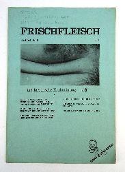 Breicher, Otto / Baumgartner, Ulrich / nenning, Günter, u.a. - Jensen, Nils (Hg.)  FRISCHFLEISCH. Die literarische Kraftnahrung. Nr. 8 (6. Jahrgang, Mai 1976).