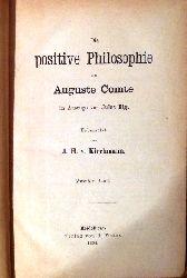 Comte, Auguste  Die positive Philosophie von Auguste Comte im Auszuge von Jules Rig. Uebersetzt von J. H. von Kirchmann. Zweiter Band (von 2).