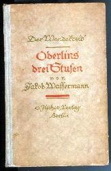 Wassermann, Jakob  Der Wendekreis. 2. Folge. Oberlins drei Stufen und Sturreganz. Erste bis fünfzehnte Auflage.