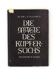 Cossmann, Alfred  Die Magie des Kupferstichs. Ein Blick in die Welt des Kupferstechers.