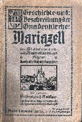 Mariazell - Rodler, Gerhard  Geschichte und Beschreibung der Gnadenkirche Mariazell in Steiermark mit Illustrationen und Führer durch die Schatzkammer.