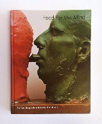 Food for the Mind. Die Sammlung Udo und Anette Brandhorst. Staatsgalerie moderner Kunst München, 9. Juni bis 8. Oktober 2000.