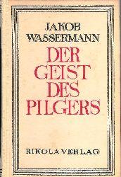 Wassermann, Jakob  Der Geist des Pilgers. Drei Erzählungen.