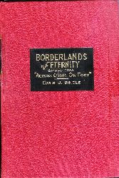 "Tibet - Dingle, Edwin John  Borderlands of Eternity. Embracing ""Across China aon Foot"". My Life in Tibet."