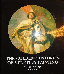 De Logu, Giuseppe, Abis, Mario  The Golden Centuries of Venetian Painting.