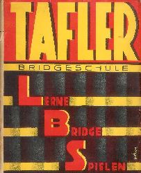 Bridge - Tafler, Georg  Bridge Schule. Lerne Bridge Spielen.