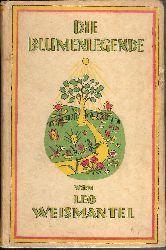 Weismantel, Leo  Die Blumenlegende.