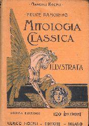 Ramorino, Felice  Mitologia classica illustrata ad uso delle scuole medie. Decima Edizione.