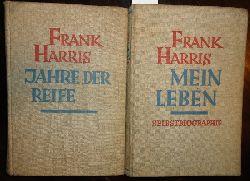 Harris, Frank  2 Bände - 1. Jahre der Reife. 2. Mein Leben. Selbstbiographie.