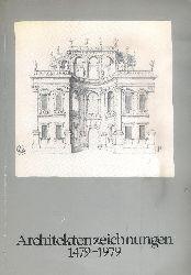 Berckenhagen, Ekhart (Bearb.)  Architektenzeichnungen 1479-1979 von 400 europäischen und amerikanischen Architekten aus dem Bestand der Kunstbibliothek Berlin.