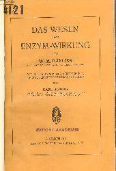 Bayliss, W. M.  Das Wesen der Enzym-Wirkung. Mit Autorisation des Verfassers in deutscher Sprache herausgegeben von Karl Schorr.