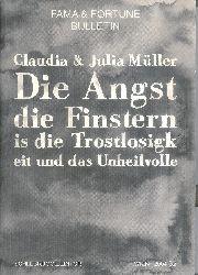 Müller, Claudia & Julia  Die Angst, die Finsternis, die Trostlosigkeit und das Unheilvolle.