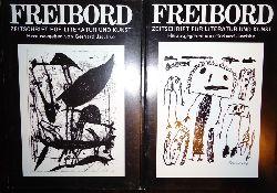Jaschke, Gerhard (Hg.)  2 Hefte - FREIBORD. Zeitschrift für Literatur und Kunst. Nr. 142 und 146.