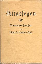 Heirat - Engel, Johannes  Altarsegen. Trauungsansprachen.