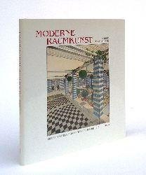 Forsthuber, Sabine  Moderne Raumkunst. Wiener Ausstellungsbauten von 1898 bis 1914.