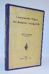 Bernhard, Ludwig  Unerwünschte Folgen der deutschen Sozialpolitik.