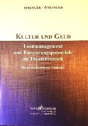 Öhlinger, Rudolf  Kultur und Geld. Leanmanagement und Einsparungspotentiale im Theaterbereich. Ein praxisorientierter Leitfaden.