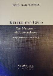 Öhlinger, Rudolf  Kultur und Geld. Das Museum - ein Unternehmen. Ein praxisorientierter Leitfaden.