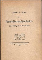 Jongh, Johanne de  Die holländische Landschaftsmalerei. Ihre Entstehung und Entwickelung.