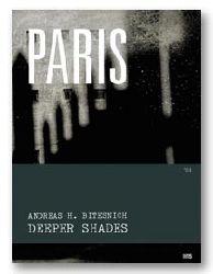 Bitesnich, Andreas H.  Signiertes und numeriertes Exemplar - Deeper Shades #03 PARIS.