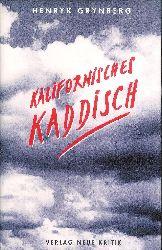 Grynberg, Henryk  Kalifornisches Kaddisch. Aus dem Polnischen von Hubert Schumann.