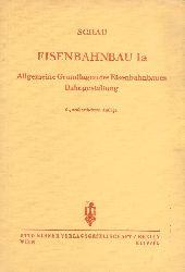 Schau, A.  Eisenbahnbau Ia. Allgemeine Grundlagen des Eisenbahnbaues. Bahngestaltung. 9., neubearb. Auflage.