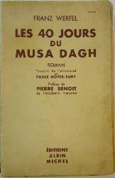 Werfel, Franz  Les 40 jours du Musa Dagh. Roman. Traduit de l´allemand par Paule Hofer-Bury. Preface de Pierre Benoit de l´Academie francaise.