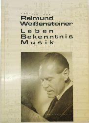 Wech, Leopold  Raimund Weißensteiner. Leben, Bekenntnis, Musik. Eine Biographie.