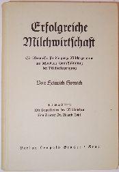 Hornich, Heinrich  Erfolgreiche Milchwirtschaft.  Ein Wegweiser für die ganze Milcherzeugung mit besonderer Berücksichtigung der Milchfetterzeugung. 18., überarb. Auflage.