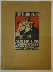Homunkulus (d.i. Robert Weil) / Wacik, Franz (Titelzeichnung)  Aus meiner Werkstatt. 1. Bändchen. 11.-15. Tausend.