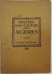 Algerien - Kühnel, Ernst  Algerien.