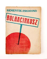 BORTNYIK, Sandor (Cover design) / Remenyik, Zsigmond  Bolhacirkusz. Regeny. [Flohzirkus. Roman / flea circus. Novel].