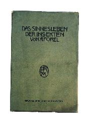 Forel, August  Das Sinnesleben der Insekten. Eine Sammlung von experimentellen und kritischen Studien über Insektenpsychologie.