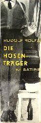 Widmungsexemplar - Rolfs, Rudolf  Die Hosenträger.